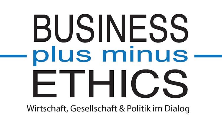 BUSINESS-plus minus-ETHICS Wirtschaft, Gesellschaft & Politik im Dialog