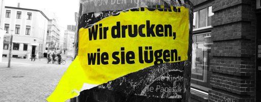 """Plakat-Ausriss """"Wir drücken, wie sie lügen"""" - fünfte Gewalt"""