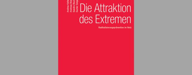 Die Attraktion des Extremen – Radikalisierungsprävention im Netz
